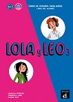 Lola y Leo - ниво 3 (A2.1): Учебник + материали за изтегляне Учебна система по испански език -