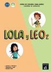 Lola y Leo - ниво 2 (A1.2): Работна тетрадка + материали за изтегляне Учебна система по испански език -