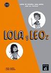 Lola y Leo - ниво 2 (A1.2): Книга за учителя Учебна система по испански език -