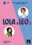 Lola y Leo - ниво 3 (A2.1): Работна тетрадка + материали за изтегляне Учебна система по испански език -