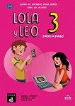 Lola y Leo. Paso a paso - ниво 3 (A1.2): Учебник + материали за изтегляне Учебна система по испански език -