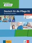 Deutsch Intensiv fur die Pflege - ниво B2: Немски език за медицински сестри -