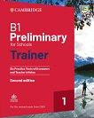 Preliminary for Schools 1 - ниво B1: Тренировъчни тестове за подготовка за сертификатен изпит PET Second Edition -
