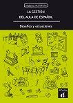 La Gestion del Aula de Espanol. Decafios y Actuaciones: Помагало за обучение на учители по испански език -