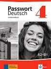 Passwort Deutsch Neu - ниво 4 (A2 - B1): Ръководство за учителя Учебна система на немски език -
