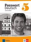 Passwort Deutsch Neu - ниво 5 (B1): Ръководство за учителя Учебна система на немски език -