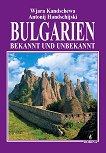 Bulgarien - Bekannt und Unbekannt -
