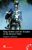 Macmillan Readers - Intermediate: King Arthur and the Knights of the Round Table -