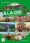 A la Une - ниво 3 (A2 - B1): Учебник Учебна система по френски език - книга за учителя
