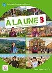 A la Une - ниво 3 (A2 - B1): Учебна тетрадка Учебна система по френски език - книга за учителя