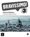 Bravissimo! - ниво 3 (B1): Помагало по лексика и граматика Учебна система по италиански език -