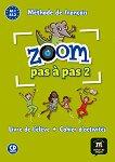 Zoom Pas a Pas - ниво 2 (A1.1 - A1.2): Учебник и учебна тетрадка Учебна система по френски език -