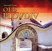 Old Plovdiv - Alexander Pizhev -