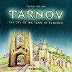 Tarnov the city of the tzars of Bulgaria -