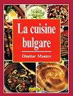La cuisine bulgare - Dimitar Mantov -
