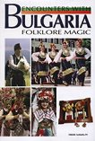 Encounters with Bulgaria: Folklore Magic -