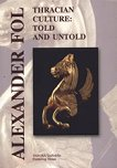 Thracian Culture: Told and Untold - Alexander Fol -