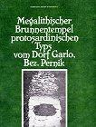 Megalithischer Brunnentempel protosardinischen Typs vom Dorf Garlo, Bez. Pernik - книга