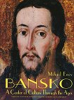 Bansko - a center of culture through the ages - Mihail Enev -