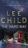 The Hard Way - Lee Child -