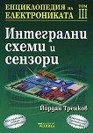 Енциклопедия на електрониката - том 3 : Интегрални схеми и сензори - Йордан Тренков - книга