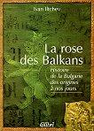 La rose des Balkans -