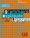 Grammaire Expliquee du Francais: Niveau intermediaire - Sylvie Poisson-Quinton, Reine Mimran, Michele Maheo-Le Coadic -