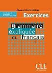 Grammaire Expliquee du Francais - Niveau intermediaire : Exercices - Sylvie Poisson-Quinton, Reine Mimran, Michele Maheo-Le Coadic -