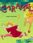 Caramel 2: учебна тетрадка по френски език № 1 за 3. клас - Надя Дьоринг, Фредерик Вермееш -