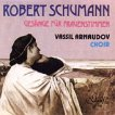 """Софииски камерен хор """"Васил Арнаудов"""" - Robert Schumann -"""