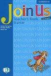 Join Us for English: Учебна система по английски език Ниво Starter: Книга за учителя - учебна тетрадка