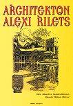 Architekton Alexi Rilets -