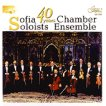 Sofia Soloists Chamber Ensemble - 40 Years -