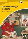 Cambridge Experience Readers - Ниво 2: Elementary/Lower Intermediate : Grandad's Magic Gadgets - Helen Everett-Camplin - книга
