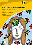 Cambridge Experience Readers - Ниво 2: Elementary/Lower Intermediate Parties and Presents: Three short stories -