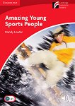 Cambridge Experience Readers - Ниво 1: Beginner/Elementary Amazing Young Sports People -