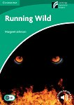 Cambridge Experience Readers - Ниво 3: Lower/Intermediate : Running Wild - Margaret Johnson -