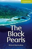 Cambridge English Readers - Ниво Starter/Beginner : The Black Pearls - Richard MacAndrew -