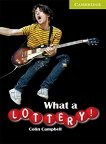Cambridge English Readers - Ниво Starter/Beginner : What a Lottery! - Colin Campbell -