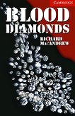 Cambridge English Readers - Ниво 1: Beginner/Elementary : Blood Diamonds - Richard MacAndrew -