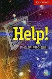 Cambridge English Readers - Ниво 1: Beginner/Elementary : Help! - Philip Prowse -