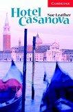 Cambridge English Readers - Ниво 1: Beginner/Elementary : Hotel Casanova - Sue Leather - помагало