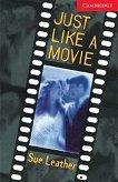 Cambridge English Readers - Ниво 1: Beginner/Elementary : Just Like a Movie - Sue Leather - книга