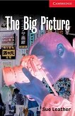 Cambridge English Readers - Ниво 1: Beginner/Elementary : The Big Picture - Sue Leather -