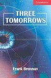 Cambridge English Readers - Ниво 1: Beginner/Elementary Three Tomorrows - книга за учителя