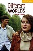 Cambridge English Readers - Ниво 2: Elementary/Lower : Different Worlds - Margaret Johnson -