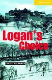 Cambridge English Readers - Ниво 2: Elementary/Lower : Logan's Choice - Richard MacAndrew -
