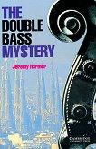 Cambridge English Readers - Ниво 2: Elementary/Lower The Double Bass Mystery -