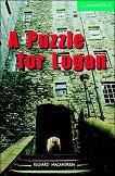 Cambridge English Readers - Ниво 3: Lower/Intermediate : A Puzzle for Logan - Richard MacAndrew - учебник