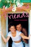 Cambridge English Readers - Ниво 3: Lower/Intermediate : Just Good Friends - Penny Hancock -